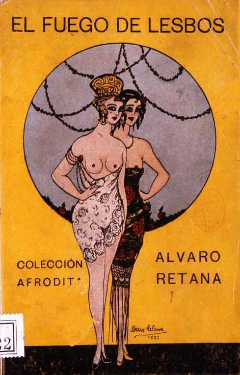 "Cover: Alvaro Retana's erotic novelette, ""Fuego de Lesbos"" (1921)"